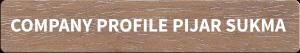 Click here for the company profile of Pijar Sukma